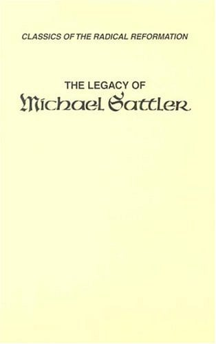 The Legacy of Michael Sattler 9780836111873