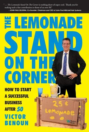 The Lemonade Stand on the Corner: How to Start a Successful Business After 50 9780832950186