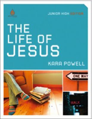 The Life of Jesus: Uncommon Junior High Group Study 9780830746439