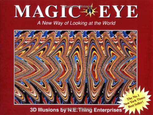 Magic Eye, Volume I: A New Way of Looking at the World 9780836270068