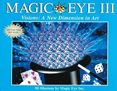 Magic Eye, Volume III: Visions: A New Dimension in Art 9780836270174