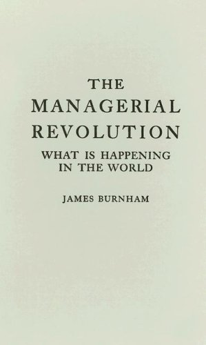 The Managerial Revolution: What Is Happening in the World 9780837156781