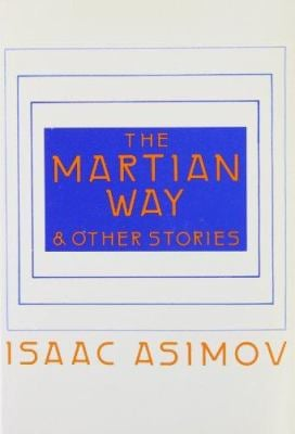 The Martian Way and Other Stories 9780837604633