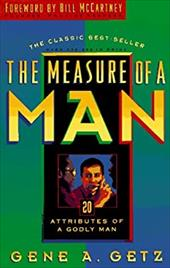 The Measure of a Man: 20 Attributes of a Godly Man 3619035