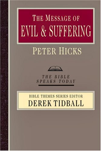 The Message of Evil and Suffering: Light Into Darkness 9780830824106
