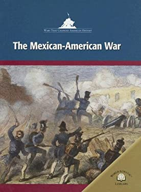 The Mexican-American War 9780836872903