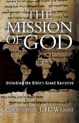 The Mission of God: Unlocking the Bible's Grand Narrative 9780830825714