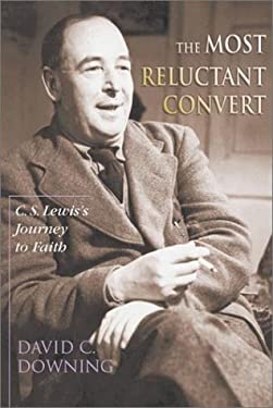 The Most Reluctant Convert: C.S. Lewis's Journey to Faith 9780830823116