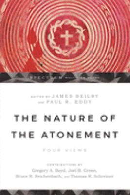 The Nature of the Atonement: Four Views 9780830825707