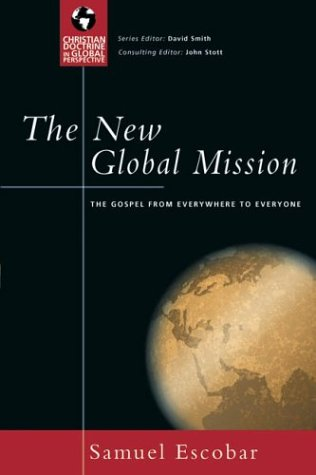 The New Global Mission: The Gospel from Everywhere to Everyone 9780830833016