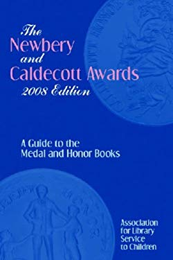 The Newbery and Caldecott Awards: A Guide to the Medal and Honor Books 9780838935743