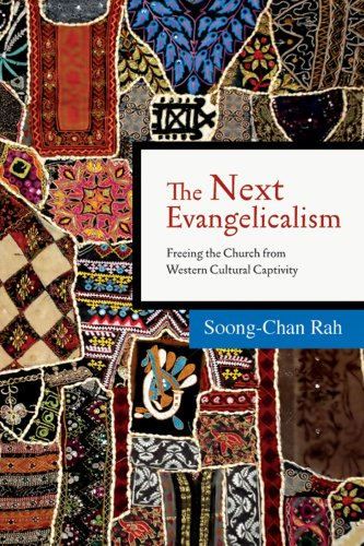 The Next Evangelicalism: Releasing the Church from Western Cultural Captivity 9780830833603
