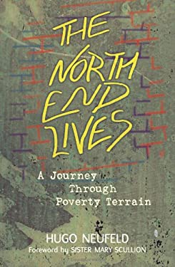 The North End Lives: A Journey Through Poverty Terrain 9780836193336