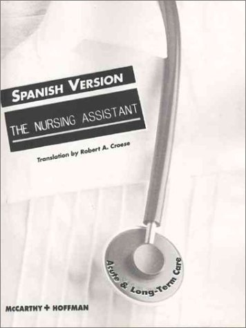 The Nursing Assistant: Acute and Long Term Care (Spanish Version) 9780835949200