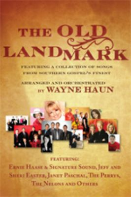 The Old Landmark: Featuring a Collection of Songs from Southern Gospel's Finest 9780834177406