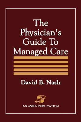 The Physician's Guide to Managed Health Care 9780834203938