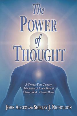 The Power of Thought: A Twenty-First Century Adaptation of Annie Besant's Classic Work, Thought Power 9780835607971