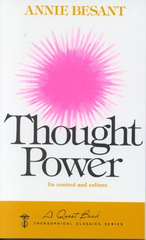 The Power of Thought: Adapted from Aniie Besant's Thought 9780835603126