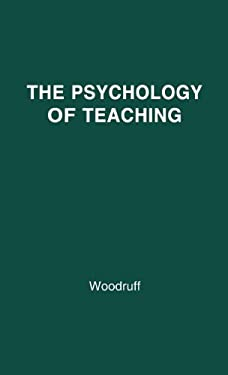 The Psychology of Teaching 9780837152417