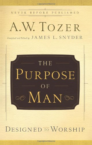 The Purpose of a Man: Designed to Worship 9780830746897