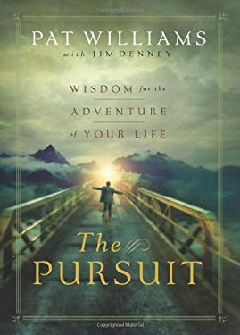 The Pursuit: Wisdom for the Adventure of Your Life 9780830745999