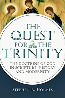 The Quest for the Trinity: The Doctrine of God in Scripture, History and Modernity 9780830839865