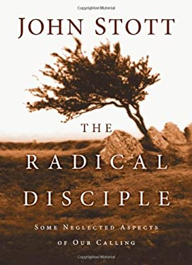 The Radical Disciple: Some Neglected Aspects of Our Calling 9780830838479