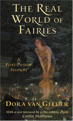 The Real World of Fairies, Revised Edition: A First-Person Account 9780835607797