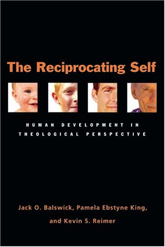 The Reciprocating Self: Human Development in Theological Perspective 9780830827930