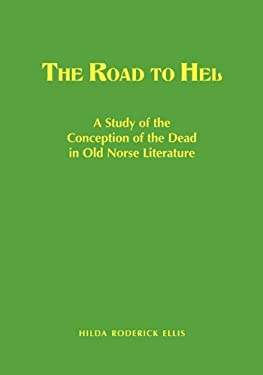 Road to Hel: A Study of the Conception of the Dead in Old Norse Literature 9780837100708