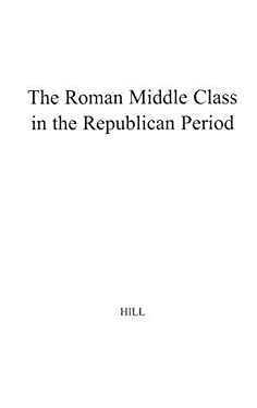 The Roman Middle Class in the Republican Period 9780837153032