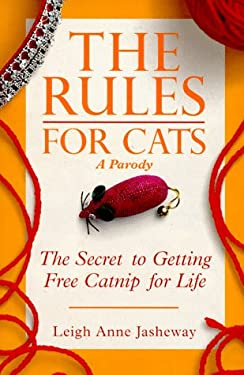 The Rules for Cats: The Secret to Getting Free Catnip for Life