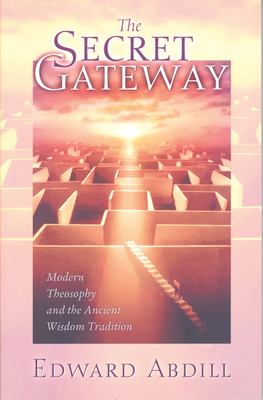 The Secret Gateway: Modern Theosophy and the Ancient Wisdom Tradition 9780835608428