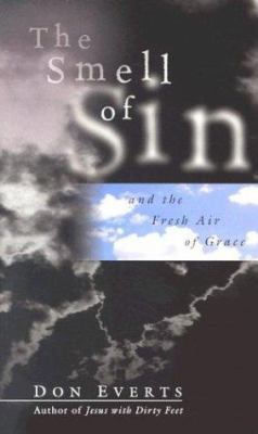 The Smell of Sin: And the Fresh Air of Grace 9780830823895