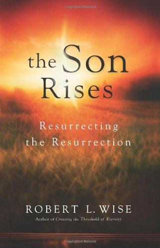 The Son Rises: Resurrecting the Resurrection 9780830745692