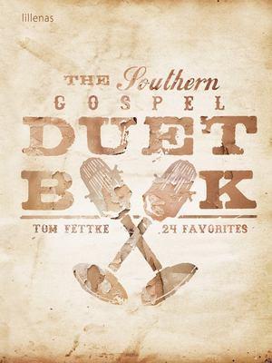 The Southern Gospel Duet Book: 24 Favorites 9780834191259