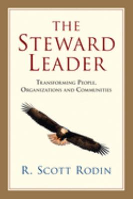 The Steward Leader: Transforming People, Organizations and Communities 9780830838783
