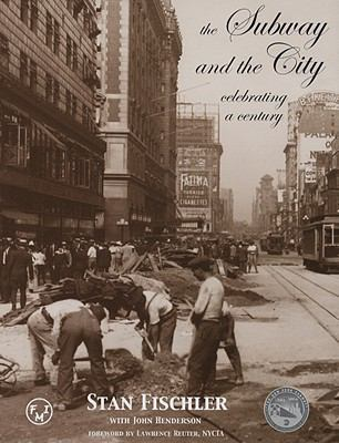 The Subway and the City: Celebrating a Century 9780837395517