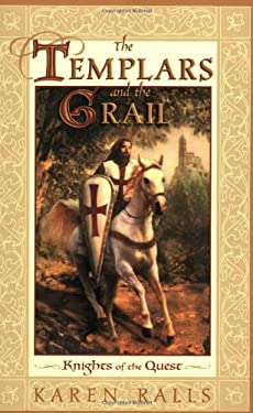 The Templars and the Grail: Knights of the Quest 9780835608077