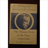 The Theatre World of George Jean Nathan: The Theatre Book of the Year, 1945-1946 3672241
