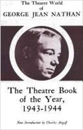 The Theatre World of George Jean Nathan: The Theatre Book of the Year, 1943-1944 3673438