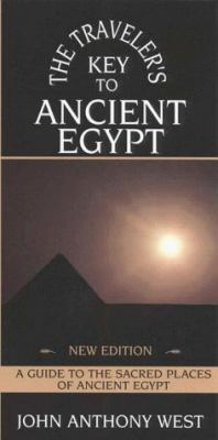 The Traveler's Key to Ancient Egypt: A Guide to Sacred Places 9780835607247