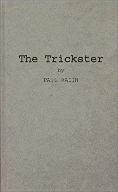 The Trickster: A Study in American Indian Mythology 9780837121123