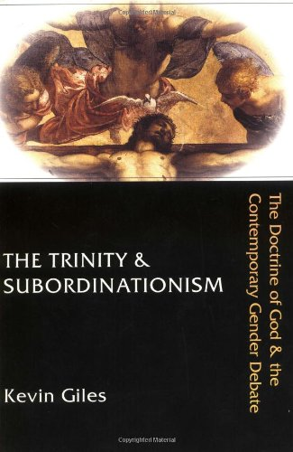 The Trinity & Subordinationism: The Doctrine of God & the Contemporary Gender Debate 9780830826636
