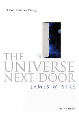 The Universe Next Door: A Basic Worldview Catalog 9780830838509
