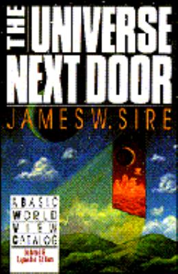 The Universe Next Door: A Basic World View Catalog 9780830812202