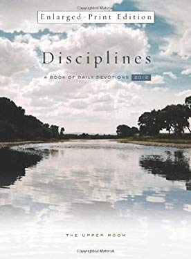 The Upper Room Disciplines 2013: A Book of Daily Devotions 9780835810876
