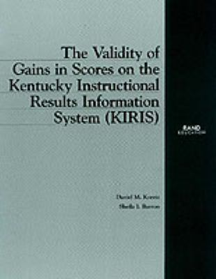 The Validity of Gains in Scores on the Kentucky Intructional Results Information System (Kiris) 9780833026873