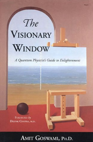 The Visionary Window: A Quantum Physicist's Guide to Enlightenment 9780835607933
