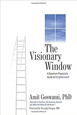 The Visionary Window: A Quantum Physicist's Guide to Enlightenment 9780835608459